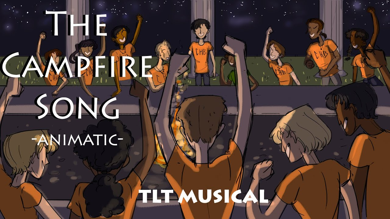 The Campfire Song |Animatic| - TLT Musical