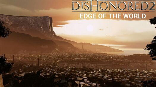 Dishonored 2-Edge Of The World Part 1