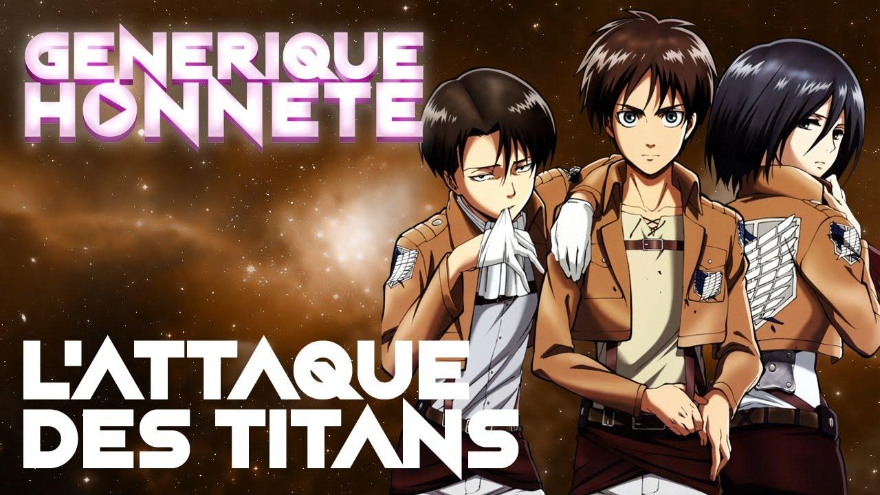 [Générique Honnête] L'Attaque des Titans