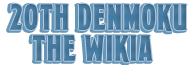 20th Denmoku Wiki
