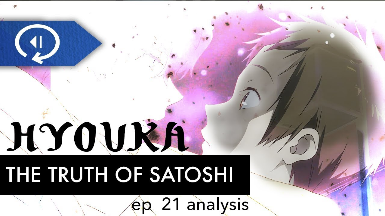 The Truth Behind Satoshi - Hyouka Episode 21 Analysis