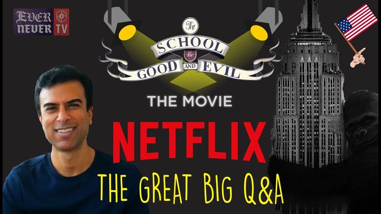THE SCHOOL FOR GOOD & EVIL MOVIE: The Great Big Q&A