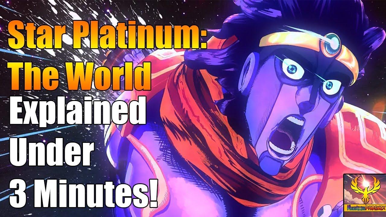 Star Platinum: The World (Explained Under 3 Minutes!) - Jojo Bizarre Adventure