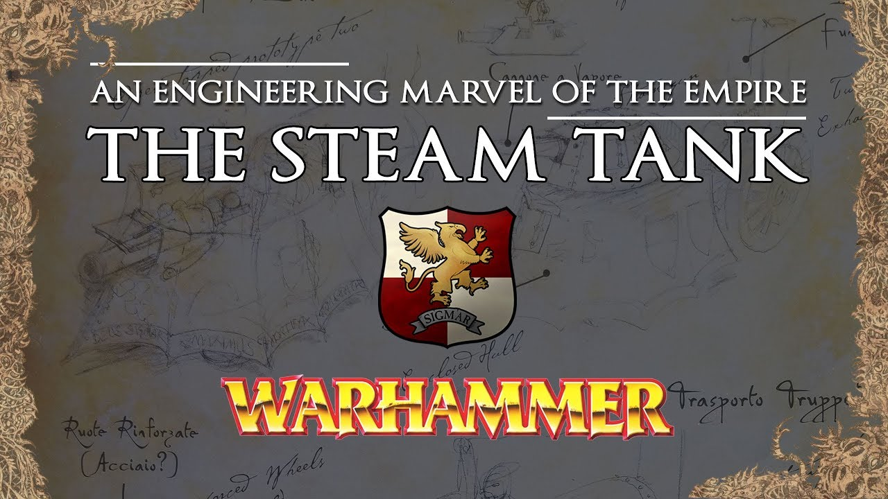 Warhammer Fantasy Lore: The Steam Tank. An engineering marvel from The Empire - Total War Warhammer