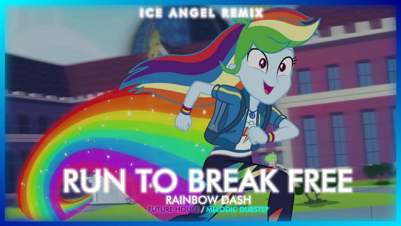 Rainbow Dash - Run To Break Free [Ice Angel Remix] | MLP: Equestria Girls