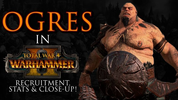 OGRES in Warhammer 2! - Recruitment, Stats & Close-Up