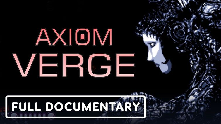 The Making Of Axiom Verge - Official Full Documentary