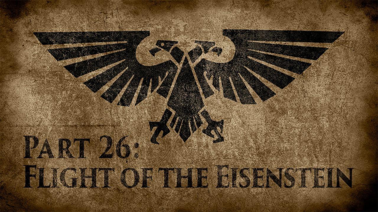 Warhammer 40,000: Grim Dark Lore Part 26 – Flight of the Eisenstein