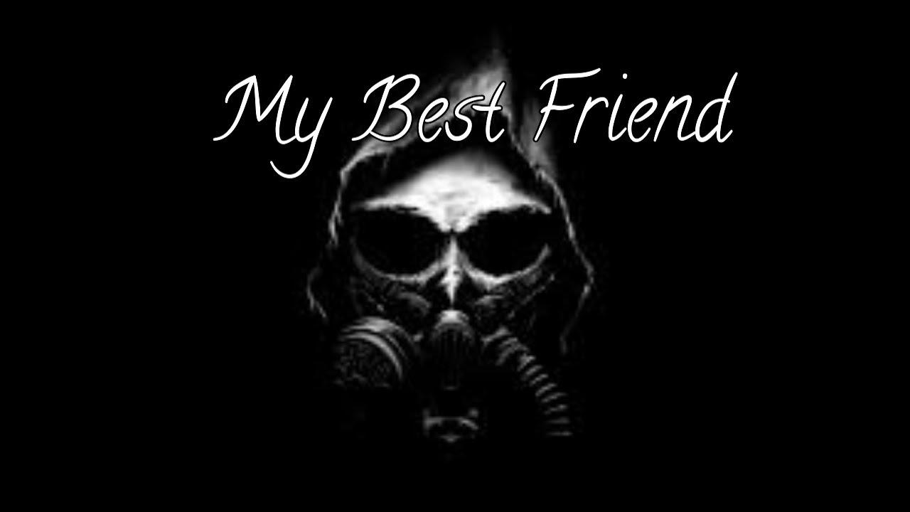 My Best Friend - CreepyPasta Story Time