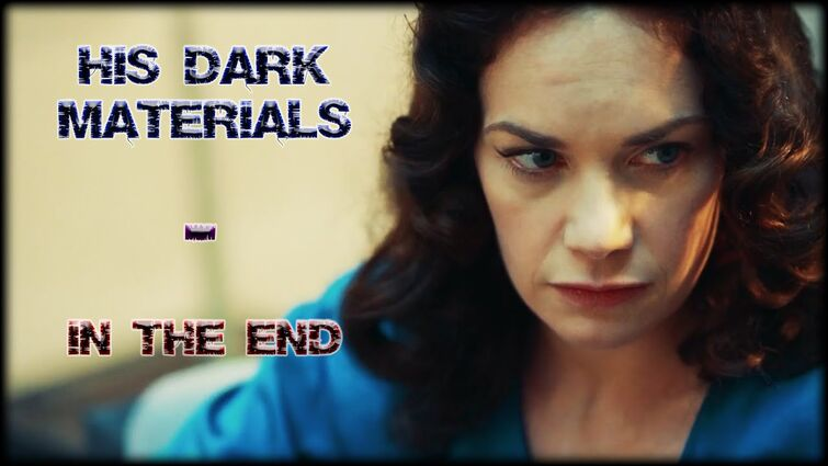 His Dark Materials - In The End