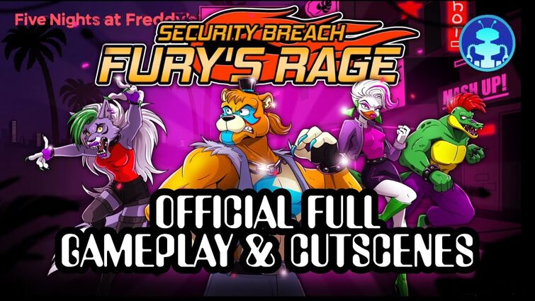 FNAF: Security Breach Fury's Rage - Official Full Gameplay and Cutscenes
