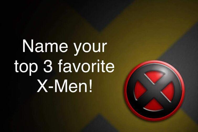 Top 3 Favorite X-Men