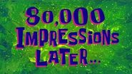 80,000 Impressions Later..