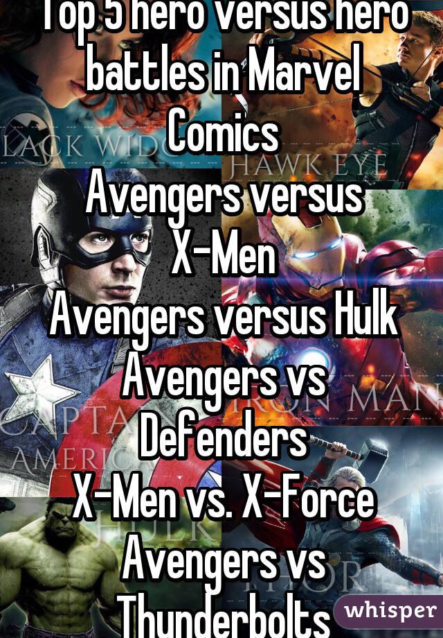 My top 10 Hero vs hero battles in Marvel