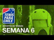 Tenis para Chile - Reportes de Ténison - Semana 6