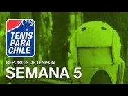Tenis para Chile - Reportes de Ténison - Semana 5