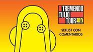 31 minutos - Tremendo Tulio Tour - Setlist con comentarios