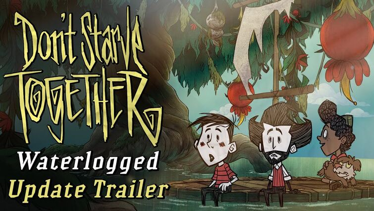 Don't Starve Together: Waterlogged Update [Official Trailer]