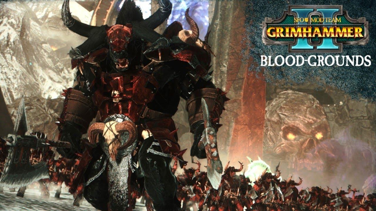 SFO Grimhammer 2 - BLOOD GROUNDS Beastmen Campaign Overhaul - Total War Warhammer 2