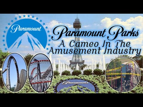 The History of Paramount Parks: A Cameo in the Amusement Industry