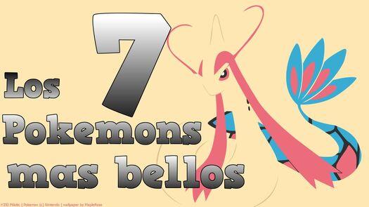 TOP 7 Los Pokemons mas Bellos