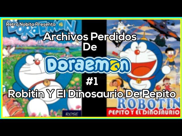 Archivos Perdidos de Doraemon #1: Robotin Y El Dinosaurio de Pepito, El Doblaje Perdido de Doraemon