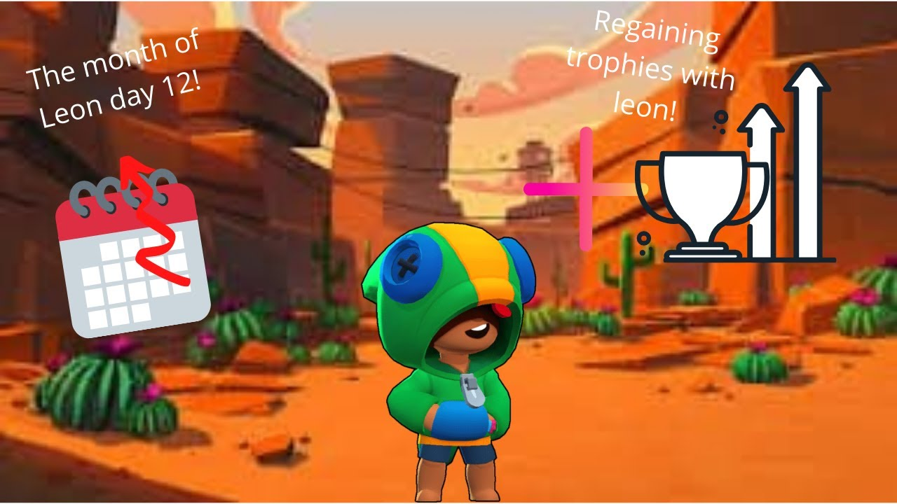 The month of Leon day 12! Regaining trophies!