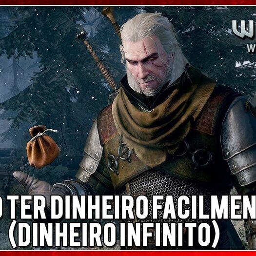 Guia The Witcher 3 Como Ter Dinheiro Facilmente (Dinheiro Infinito)