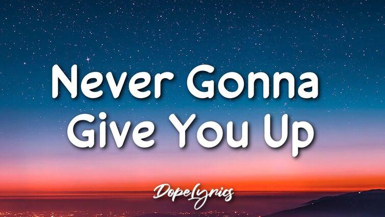 Never Gonna Give You Up - Rick Astley (Lyrics) 🎵