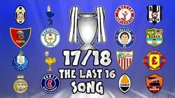 🏆THE LAST 16🏆 Champions League Song - 17 18 Intro Parody Theme!-1519398486