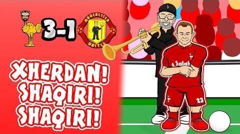 🎺SHAQIRI!_SHAQIRI!🎺_3-1!_Liverpool_vs_Man_Utd_(Song_Parody_Goals_Highlights_2018)
