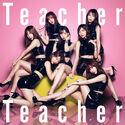 Teacher Teacher Type A 初回限定盤.jpg