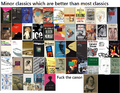 Minor classics which are better than most classics