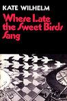 Where Late The Sweet Birds Sang.jpg