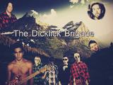 The Dicklick Brigade
