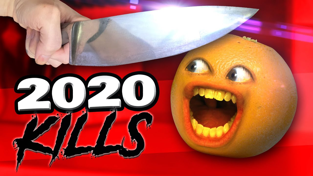 Annoying Orange - 2020 KILLS!