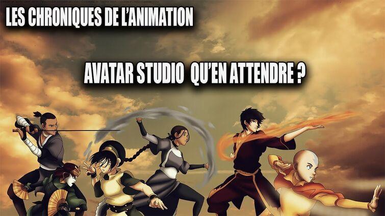 Les Chroniques de l'Animation  -- Avatar studio nos théories