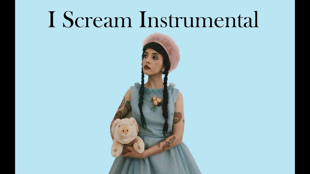Melanie Martinez - I Scream [Instrumental]