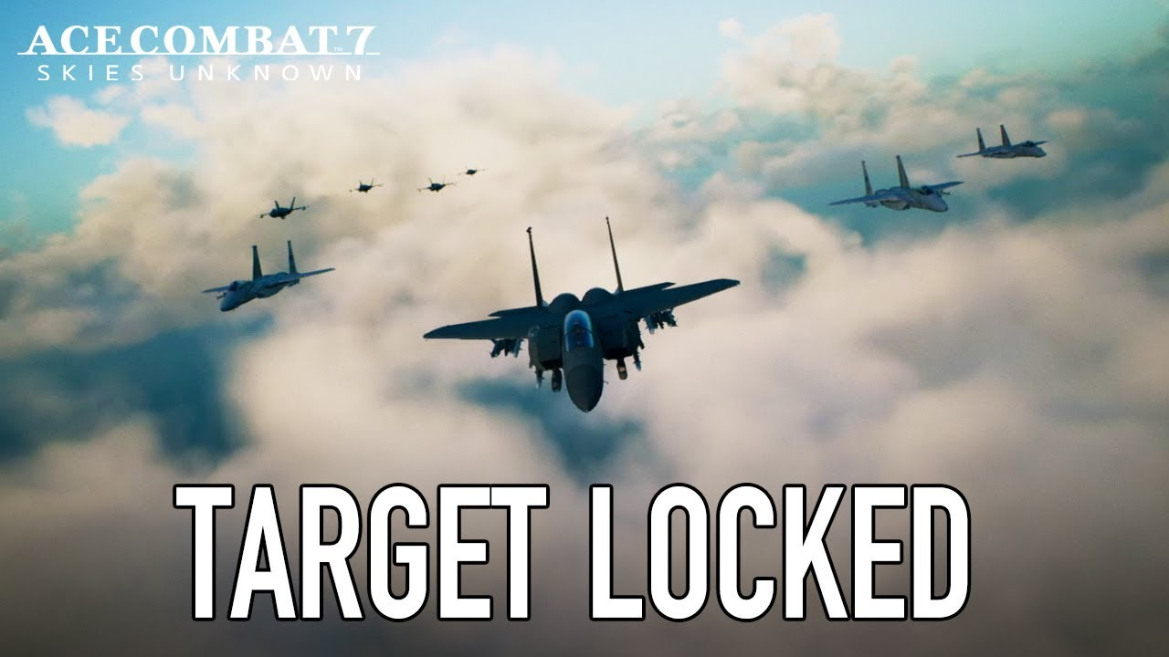 Ace Combat 7: Skies Unknown - PS4/XB1/PC - Target Locked