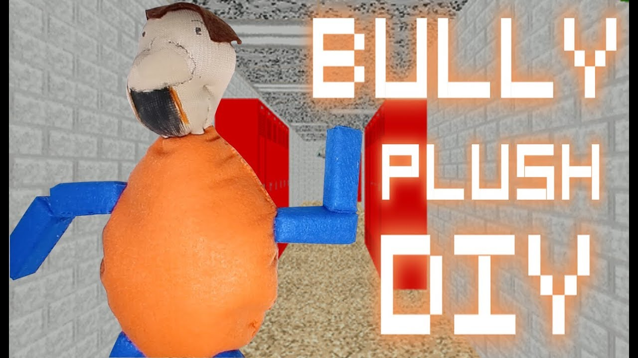 Baldi's Basics The bUllY PLUsH DIY