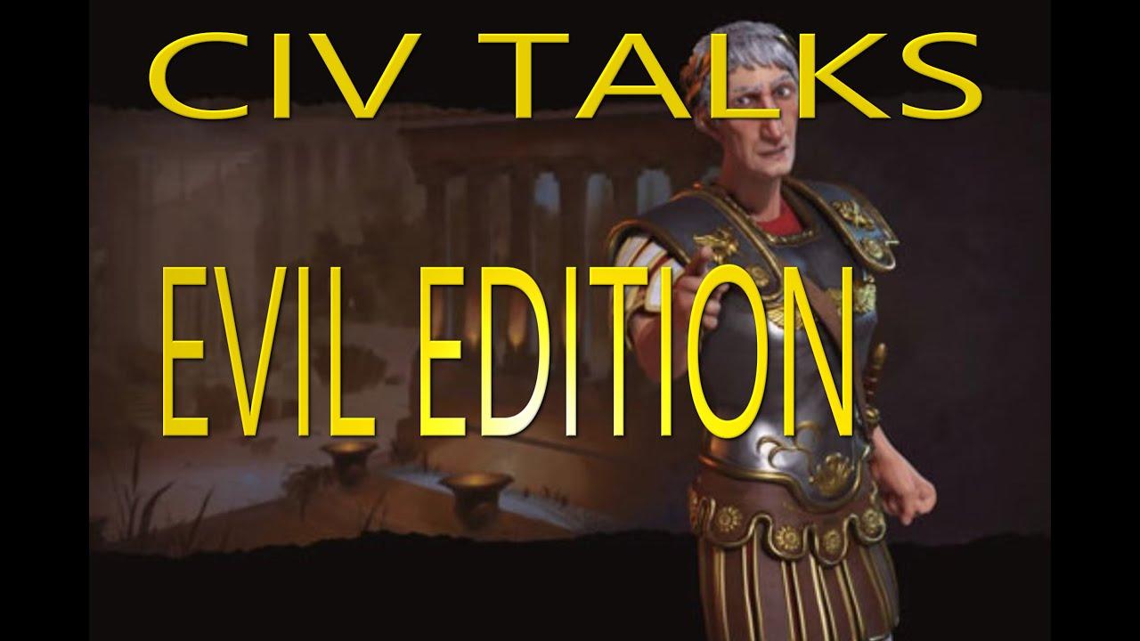 "Civ Talks: ""Evil Edition"" (Civilization VI Parody)"