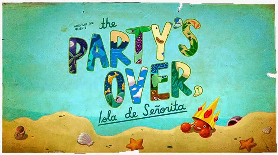 The Party's Over Isla de Señorita