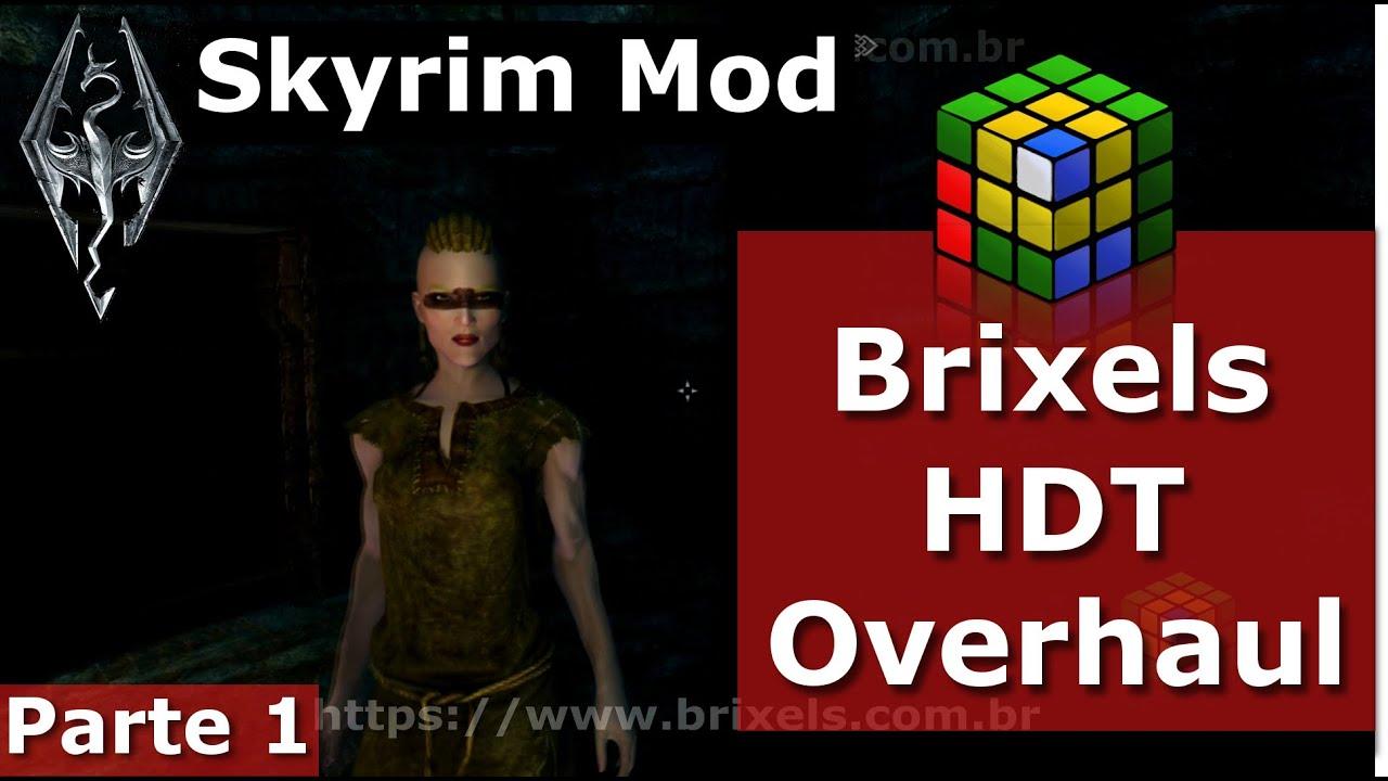 Skyrim LE / Oldrim Mod - Brixels HDT Overhaul - part 1 - Introdução