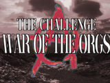 The Challenge: War of the ORGs