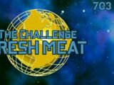 The Challenge: Fresh Meat