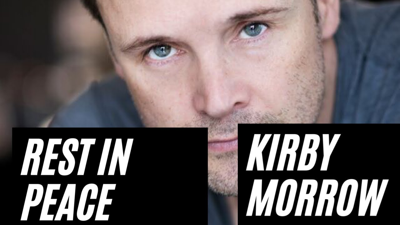 Rest In Peace Kirby morrow