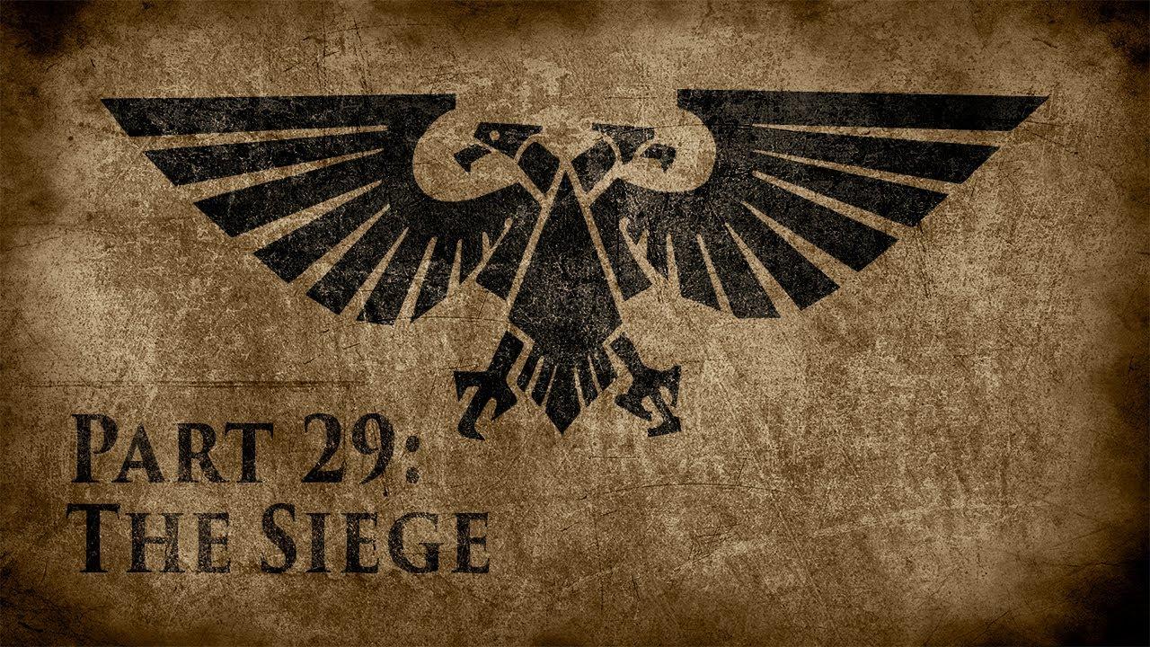 Warhammer 40,000: Grim Dark Lore Part 29 – The Siege