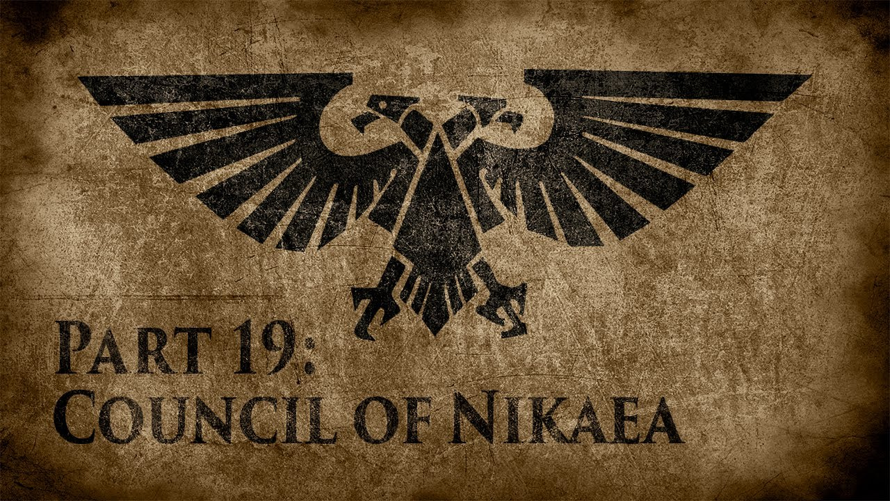 Warhammer 40,000: Grim Dark Lore Part 19 – Council of Nikaea