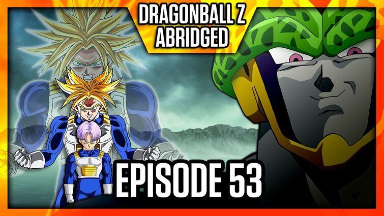 DragonBall Z Abridged: Episode 53 - TeamFourStar (TFS)