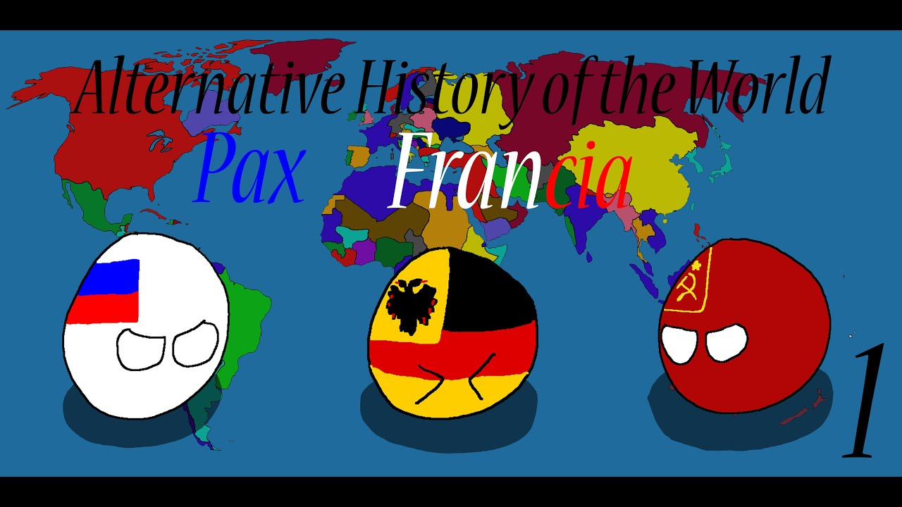 Alternative History of the World: Pax Francia ep.1 Dawn of a new century